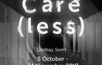Care(less) Exhibition by Lindsay Seers